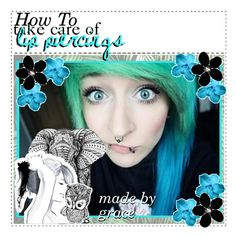 """""""how to take care of lip pirecings"""" by tips-tips-tipss ❤ liked on Polyvore featuring GE"""