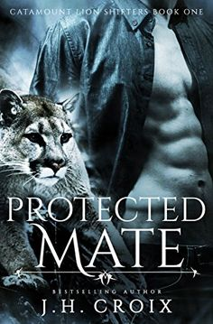 eBook deals on Protected Mate (Catamount Lion Shifters, Book One) by J. Croix, free and discounted eBook deals for Protected Mate (Catamount Lion Shifters, Book One) and other great books. Book Series, Book 1, Good Books, Books To Read, Big Books, Romance Novel Covers, Romance Novels, Paranormal Romance Books, Free Kindle Books