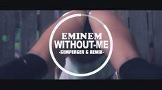 Eminem - Without-Me (Semperger G Remix)
