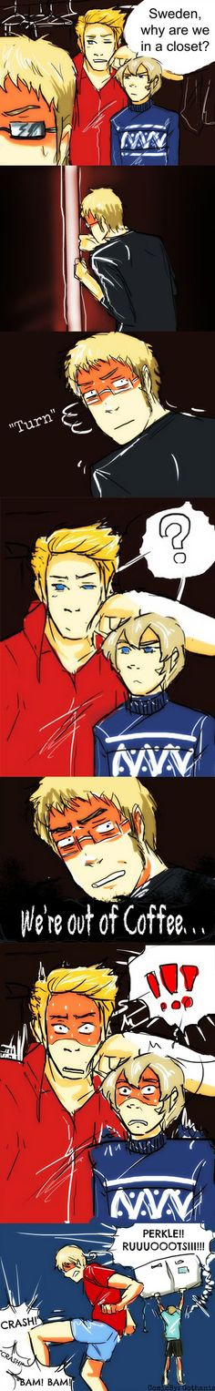 Hetalia Nordics: When the Nordics run out of coffee and Norway & Finland goes on a rage.