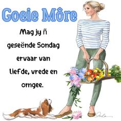 Good Morning Happy, Happy Sunday, Lekker Dag, Goeie Nag, Goeie More, Afrikaans Quotes, Day Wishes, Morning Quotes, Faith