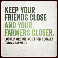 Buy locally grown...
