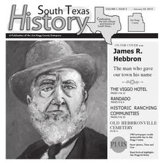 James R. Hebbron, the man who gave our town his name. Rio Grande City, Sandra Cisneros, Terry Long, Our Town, South Texas, Texas History, Word Of Mouth, The Brethren, S Stories