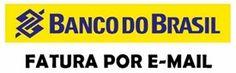 Cadastrar Fatura por E-mail Banco do Brasil  http://www.2viacartao.com/2015/10/cadastrar-fatura-por-email-banco-do-brasil.html