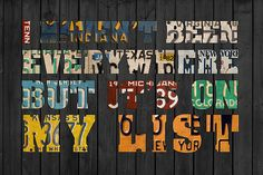 """""""I Haven't Been Everywhere - But It's On My List"""" - Recycled Vintage License Plate Art travel Quote Sign"""