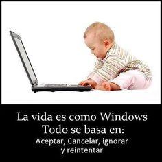 La vida es como Windows...