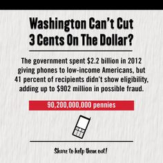 The government spent $2.2 billion in 2012 giving phones to low-income Americans, but 41 percent of recipients didnt show eligibility, adding up to $902 million in possible fraud. #ShowUsYourCuts