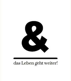 Das Leben geht weiter - Tap the link now to Learn how I made it to 1 million in sales in 5 months with e-commerce! I'll give you the 3 advertising phases I did to make it for FREE! German Quotes, English Quotes, True Quotes, Words Quotes, Sayings, Positive Living, Positive Vibes, Therapy Quotes, Phone Wallpaper Quotes