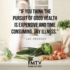 It's time to think about the pursuit to good health.  www.fmtv.com #FMTV #Foodmatters #Quoteoftheday