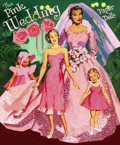 Pink Wedding Paper Dolls, these were my most favorite paper dolls.