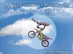 "Know about the main motocross racing rules as well as entry rules by AMA also known as ""America's Motorcyclist Association""."