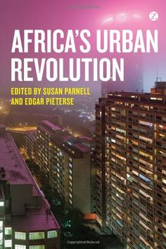Africa's Urban Revolution: Policy Pressures by Susan Parnell
