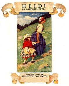 1922 Heidi by Johanna Spyri Book Cover Illustration - Artist - Jessie Willcox Smith Children's Book Illustration, Book Illustrations, Chapter Books, Children's Literature, Jessie, Childrens Books, Illustrators, Book Art, Fairy Tales