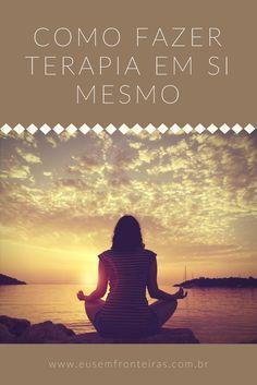 Como você pode fazer terapia em si mesmo? #autoconhecimento #terapia #autoterapia #psicologia Reiki, Miracle Morning, Alternative Therapies, Mind Body Soul, Good Vibes, Feng Shui, Yoga Fitness, Life Lessons, Motivation