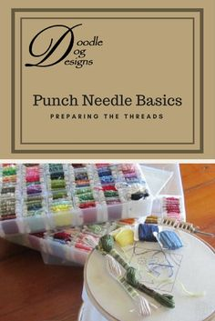 Selecting and preparing your threads for punch needle