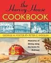Harvey House Cookbook by George H. Foster & Peter C. Weiglin