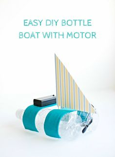 Make an easy bottle boat with a motor that makes it move!