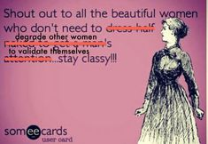 Shout out to all the beautiful women who don't need to dress half naked to get a man;s attention. Burlesque, Women Rights, Tumblr Art, Happiness, Intersectional Feminism, Equal Rights, Patriarchy, Stay Classy, Classy Lady