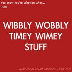 You know you're a whovian when...