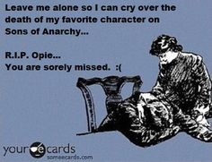 :(... have a feeling we're gonna need this one a lot more than just for Opie after S6.