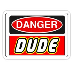 """""""Danger Dude Sign by Chillee Wilson, Customize My Minifig"""" Stickers by ChilleeW 
