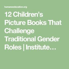 12 Children's Picture Books That Challenge Traditional Gender Roles | Institute…