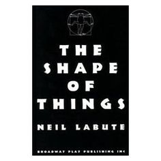 The Shape of Things by Neil #LaBute