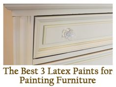 The best latex paints for furniture and wood.