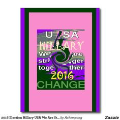 2016 Election Hillary USA We Are Stronger Together Postcard #Whether you're sending a charming #hello, a heartfelt thanks or a special announcement, #custom #postcards are the #perfect way to #keep in #touch