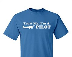Trust Me I'm A PILOT Airlines Mens T-shirt Tee aviation airplane t shirt womens tshirt Christmas gift shirt More Colors S - 2XL