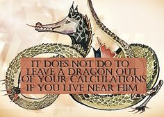 art by Tolkien; quote from The Hobbit.           ~ A special meaning for me.  My calculations were accurate but nobody believed me until it was just too late.           ~ Libby