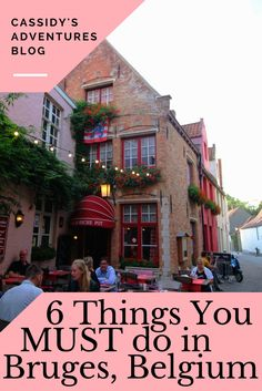 6 Things You MUST do in Bruges, Belgium // Cassidy's Adventures