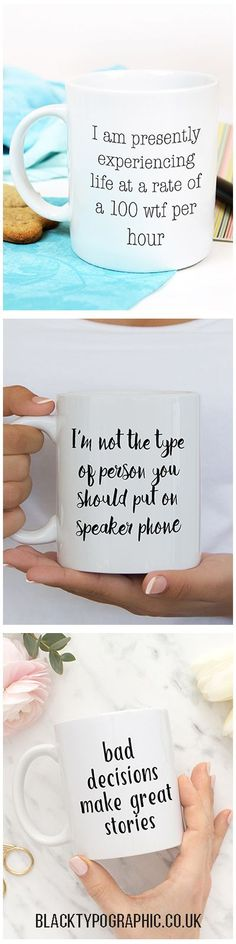 White ceramic coffee mugs printed in the UK.  Coffee mugs with funny quotes in lovely fonts.  These mugs make get gifts for yourself and your girlfriends. Funny coffee mugs, mugs for her, white coffee mugs, tea mugs. #mugs #coffeemugs #funnymugs #teamugs