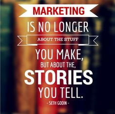 """how do i start my business, want to start a business, how to start a business name - """"Marketing is no longer about the stuff you make, but about the stories you tell."""" ~Seth Godin And visuals are an integral part of storytelling! New Quotes, Change Quotes, Funny Quotes, Life Quotes, Inspirational Quotes, Success Quotes, Career Quotes, Dream Quotes, Heart Quotes"""