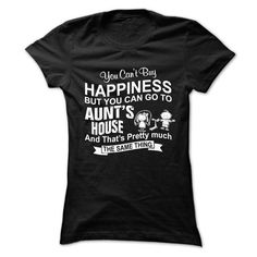 YOU CANT BUY HAPPINESS, BUT YOU CAN GO TO AUNTS HOUSE - #thank you gift #grandma gift. TAKE IT => https://www.sunfrog.com/Names/YOU-CANT-BUY-HAPPINESS-BUT-YOU-CAN-GO-TO-AUNTS-HOUSE-Ladies.html?68278