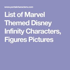List of Marvel Themed Disney Infinity Characters, Figures Pictures