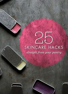25 homemade skincare hacks to try today.