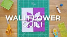 Quilt Snips Mini Tutorial - Wallflower
