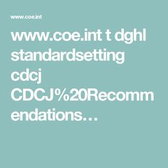 www.coe.int t dghl standardsetting cdcj CDCJ%20Recommendations…