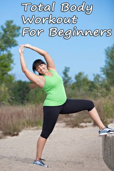 There are no more excuses! Earn your body! YOU CAN! Start with this great total body workout for beginners. IT WORKS!
