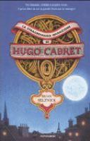 La straordinaria invenzione di Hugo Cabret : un romanzo per parole e immagini / Brian Selznick ; traduzione di Fabio Paracchini