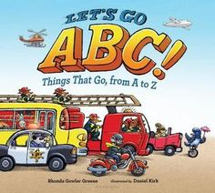 Let's Go ABC! Things That Go From A To Z (Book) : Greene, Rhonda Gowler : Introduces the alphabet using a vehicle for each letter, from airplane to zeppelin. Free Books, Good Books, Reading Club, Children's Picture Books, New Kids, Book Authors, Early Learning, Book Club Books, Letting Go
