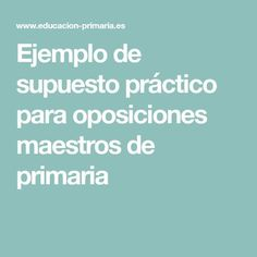 Ejemplo de supuesto práctico para oposiciones maestros de primaria Primary Education, Primary English, Reading Assessment, Teaching Reading, At Home Gym, Elementary Education, Early Education, Primary Teaching
