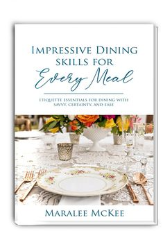 Do you want to have proper dining etiquette to impress at a casual meal or a business dinner?  These modern etiquette tips will keep you up to date on how to properly dine for any occasion.  Grab your free etiquette guide today for a better dining experience tomorrow! || Maralee McKee #etiquette #manners #diningtips Dining Etiquette, Table Place Settings, Etiquette And Manners, Work Goals, Good Manners, Career Success, Best Dining, Mom Blogs, Social Skills