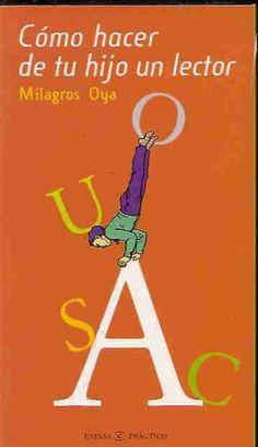 Un pequeño manual que pretende dar a los padres unas sencillas pautas de muy fácil seguimiento para aficionar a los niños a la lectura desde la infancia hasta la adolescencia. Incluye una guía básica de lectura con recomendaciones de libros adecuados para cada tramo de edad, desde los primeros meses hasta los catorce años. http://rabel.jcyl.es/cgi-bin/abnetopac?SUBC=BPSO&ACC=DOSEARCH&xsqf99=306751