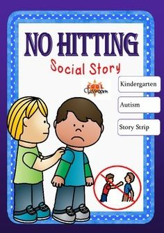 """Social Story """"No hitting""""NEW Social story strip added to use as a instant reminder of thebehaviour you want to discourage plus behaviour sorting activity.Both are a tried and tested strategy in behaviour managment.Social stories help a person with autism understand how others might behave or respond in a particular situation."""