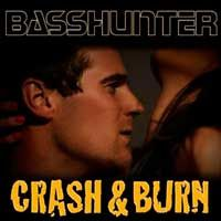 Basshunter – Crash & Burn