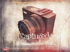 Captured by Grace....Ephesians 2:8