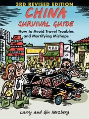 China Survival Guide - How to Avoid Travel Troubles and Mortifying Mishaps, 3rd Edition ebook by Larry Herzberg,Qin Herzberg