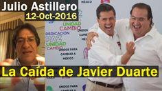 Julio Astillero: La Caída Programada del siempre Cómplice Javier Duarte ...